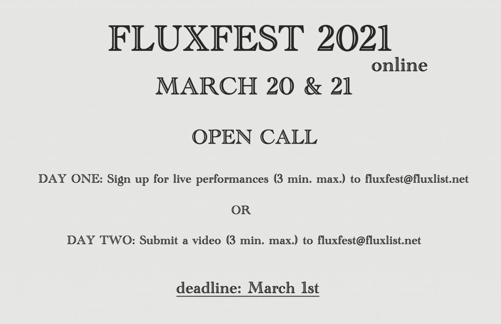 Fluxfest 2021 online, March 20 & 21, 2021. Open Call. Sign up or submit before March 1st
